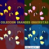 Colección Grandes Orquestas Vol. 3 by Various Artists