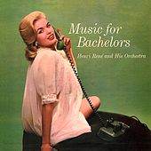 Music for Bachelors by Henri Rene