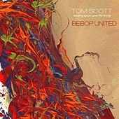 Bebop United by Tom Scott