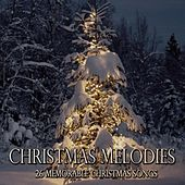 Christmas Melodies (26 Memorable Christmas Songs) de Various Artists