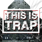 This Is Trap by Various Artists