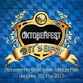 Oktoberfest @ It's Best – Die besten Hits für die Wiesn Schlager Party des Jahres 2014 bis 2015 de Various Artists
