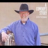 A Cowboy's Story by Bob Thomas