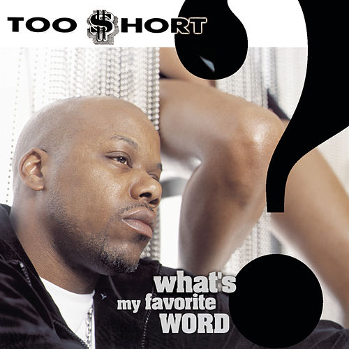 What's My Favorite Word? by Too Short