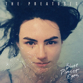 Blue Planet Eyes de The Preatures