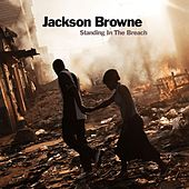 Standing In The Breach de Jackson Browne