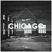 This Ain't Chicago - Good Vibes House, Vol. 4 von Various Artists