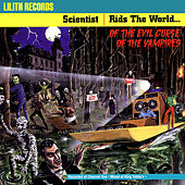 Rids the World..of the Evil Curse of the Vampires (Remastered) by Scientist