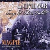 The Civil War: Songs & Stories Untold (feat. Greg Artzner & Terry Leonino) von Magpie