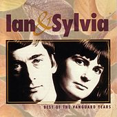 Best Of The Vanguard Years de Ian and Sylvia