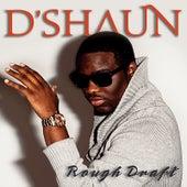 Rough Draft von D'Shaun