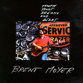 Truth, Trust, Dreams & Heart by Brent Moyer