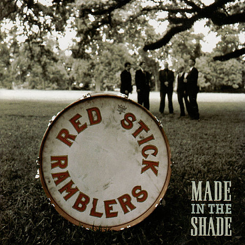 Made In the Shade by The Red Stick Ramblers