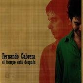 El Tiempo Está Después by Fernando Cabrera