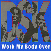 Work My Body Over (Sweat) by DSK