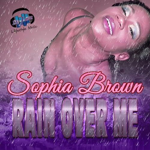 Rain Over Me-Single by Sophia Brown