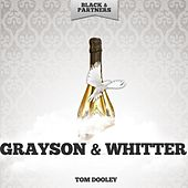 Tom Dooley by Grayson & Whitter