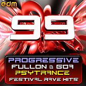 99 Progressive, Fullon & Goa Psytrance Festival Rave Hits by Various Artists
