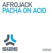 Pacha On Acid von Afrojack