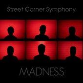 Madness de Street Corner Symphony