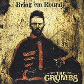 Bring 'em Round by The Crumbs
