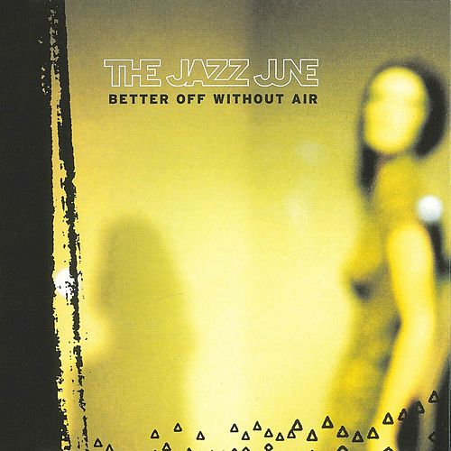 Better off Without Air by The Jazz June