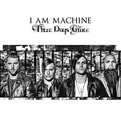 I Am Machine by Three Days Grace