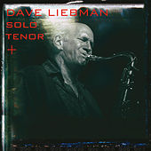 Solo Tenor + by Dave Liebman