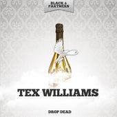 Drop Dead by Tex Williams