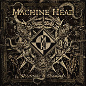 Bloodstone & Diamonds by Machine Head
