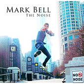 The Noise by Mark Bell