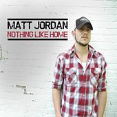 Nothing Like Home - EP by Matt Jordan