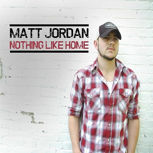 Nothing Like Home - EP by Matt Jordan