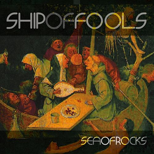 Sea of Rocks by Ship Of Fools