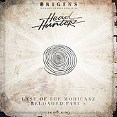 Last Of The Mohicanz / Reloaded Part 2 van Headhunterz