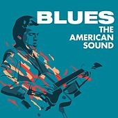 Blues: The American Sound by Various Artists