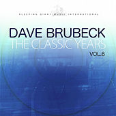 The Classic Years, Vol. 6 by Dave Brubeck