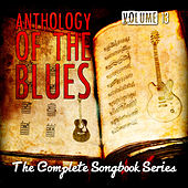 Anthology of the Blues - The Complete Songbook Series, Vol. 13 by Various Artists