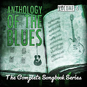 Anthology of the Blues - The Complete Songbook Series, Vol. 4 by Various Artists