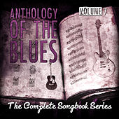 Anthology of the Blues - The Complete Songbook Series, Vol. 7 by Various Artists