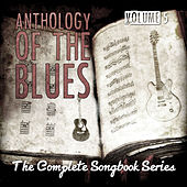 Anthology of the Blues - The Complete Songbook Series, Vol. 5 by Various Artists