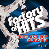 Factory of Hits - Rock and Pop Classics, Vol. 10 von Various Artists
