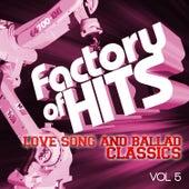 Factory of Hits - Love Song and Ballad Classics, Vol. 5 de Various Artists