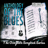 Anthology of the Blues - The Complete Songbook Series, Vol. 6 by Various Artists