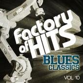 Factory of Hits - Blues Classics, Vol. 10 de Various Artists