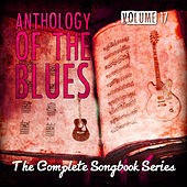 Anthology of the Blues - The Complete Songbook Series, Vol. 17 by Various Artists