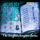 Anthology of the Blues - The Complete Songbook Series, Vol. 9 by Various Artists