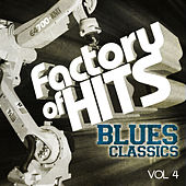 Factory of Hits - Blues Classics, Vol. 4 by Various Artists