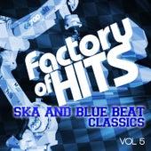 Factory of Hits - Ska and Blue Beat Classics, Vol. 5 de Various Artists