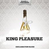 Exclamation Blues de King Pleasure